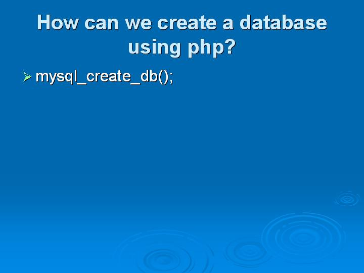 12_How can we create a database using php
