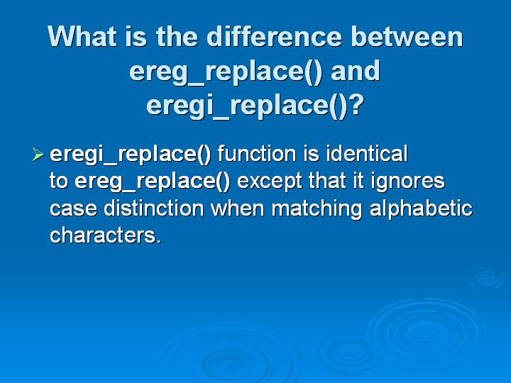23_What is the difference between ereg_replace() and eregi_replace()
