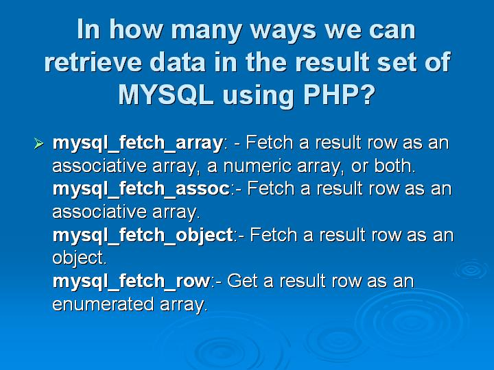 29_In how many ways we can retrieve data in the result set of MYSQL using PHP