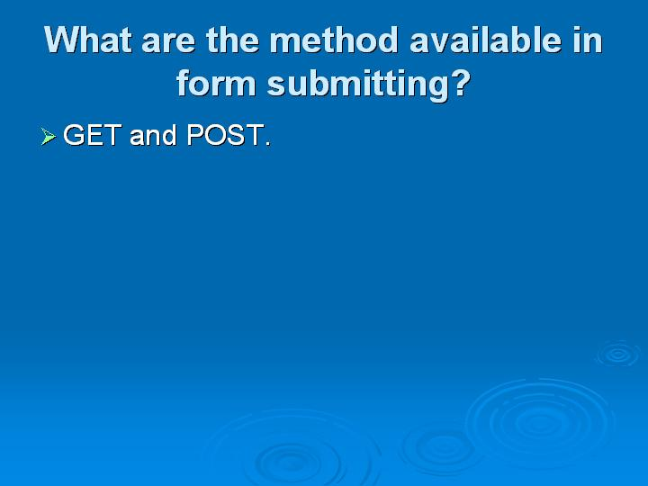 2_What are the method available in form submitting