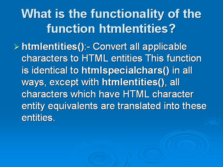 31_What is the functionality of the function htmlentities