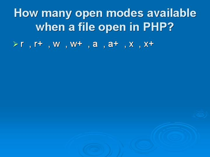 37_How many open modes available when a file open in PHP