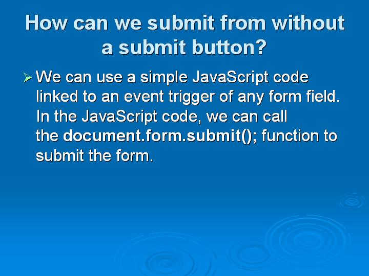 3_How can we submit from without a submit button