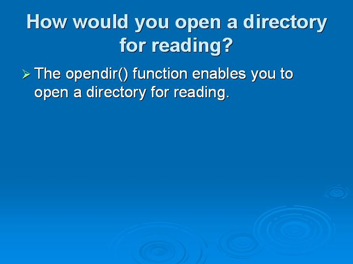 47_How would you open a directory for reading