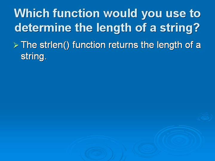 48_Which function would you use to determine the length of a string