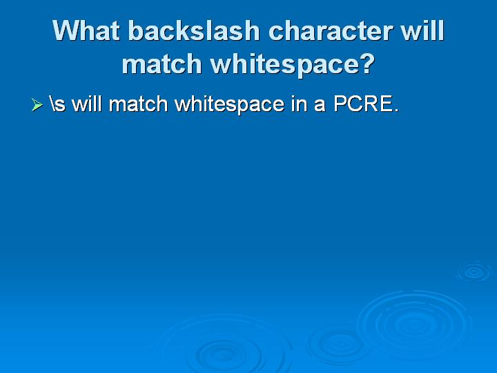 52_What backslash character will match whitespace