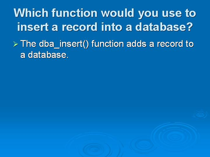 58_Which function would you use to insert a record into a database