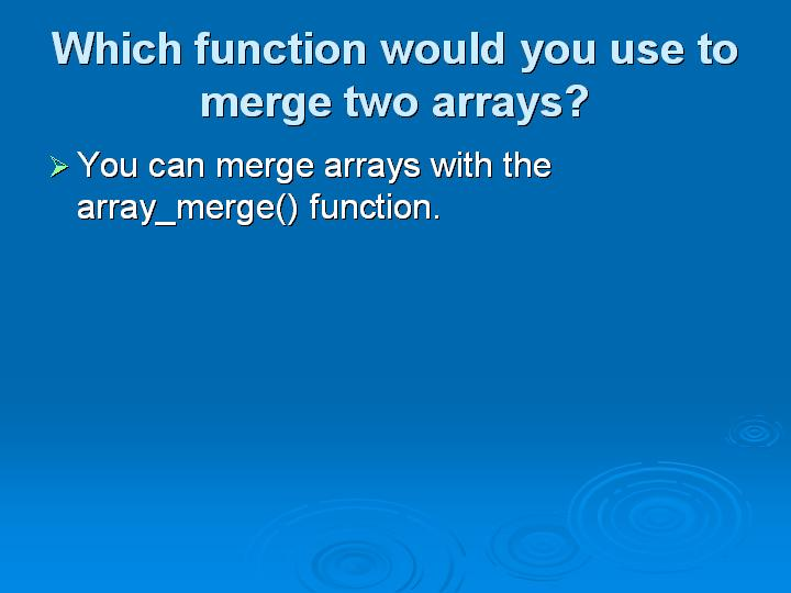 61_Which function would you use to merge two arrays