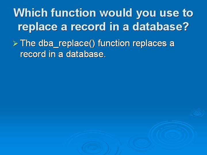 63_Which function would you use to replace a record in a database
