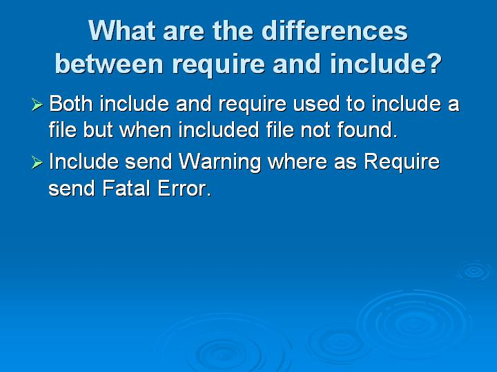 67_What are the differences between require and include