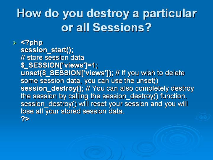7_How do you destroy a particular or all Sessions