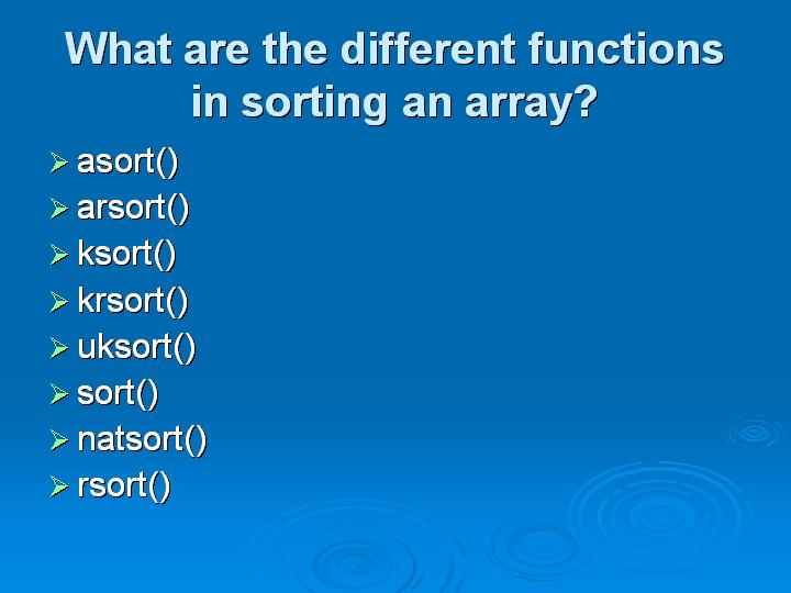 9_What are the different functions in sorting an array