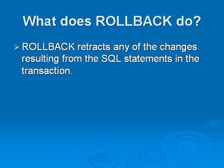 10_What does ROLLBACK do