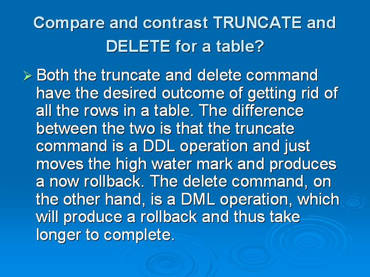 11_Compare and contrast TRUNCATE and DELETE for a table