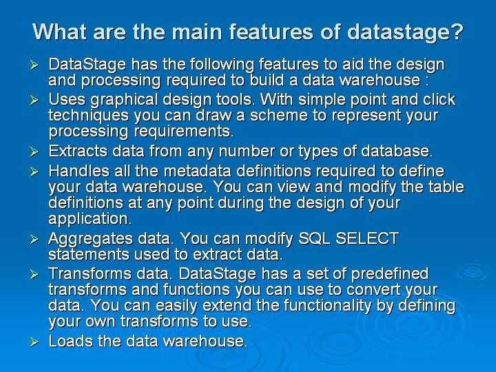 11_What are the main features of datastage