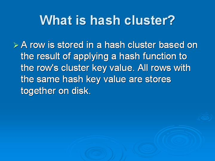 16_What is hash cluster