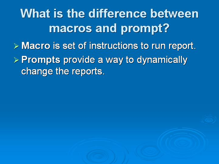 17_What is the difference between macros and prompt