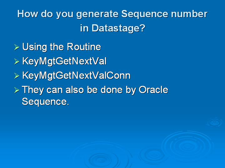 18_How do you generate Sequence number in Datastage