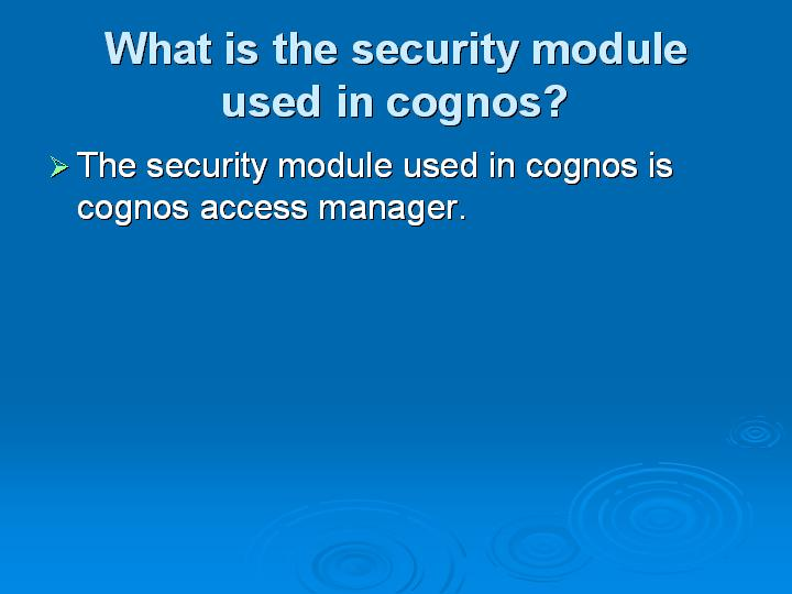 21_What is the security module used in cognos