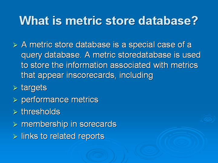 25_What is metric store database