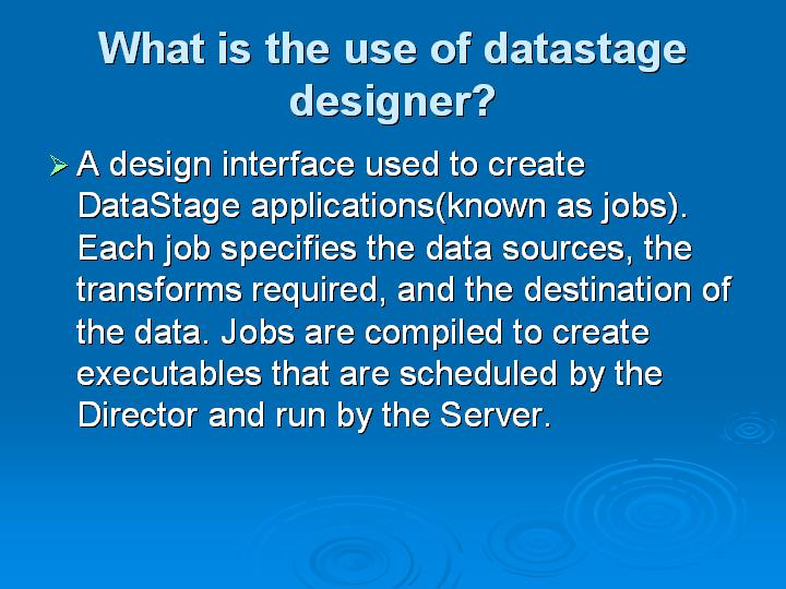 25_What is the use of datastage designer