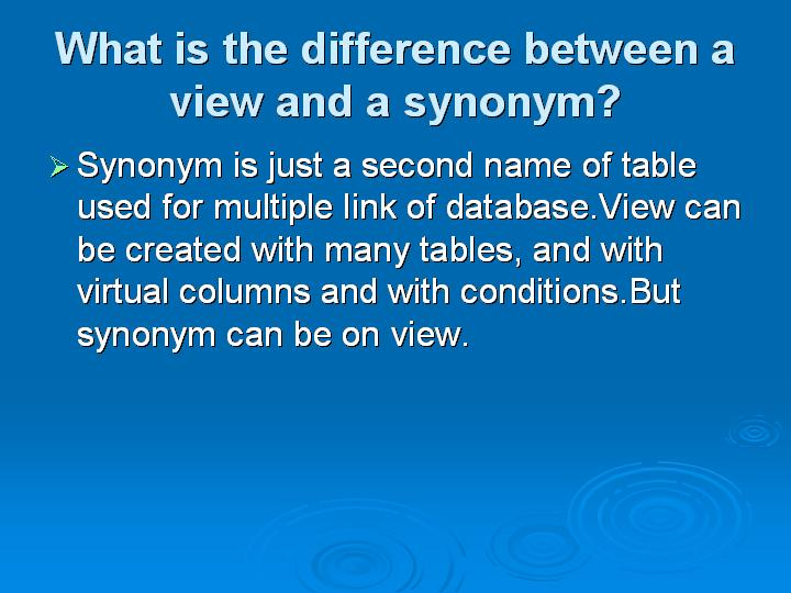 28_What is the difference between a view and a synonym