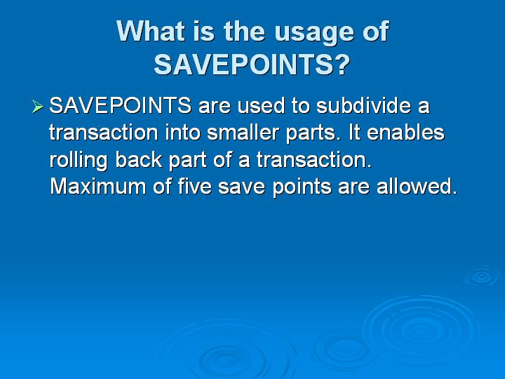 29_What is the usage of SAVEPOINTS