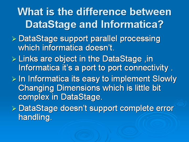 2_What is the difference between DataStage and Informatica