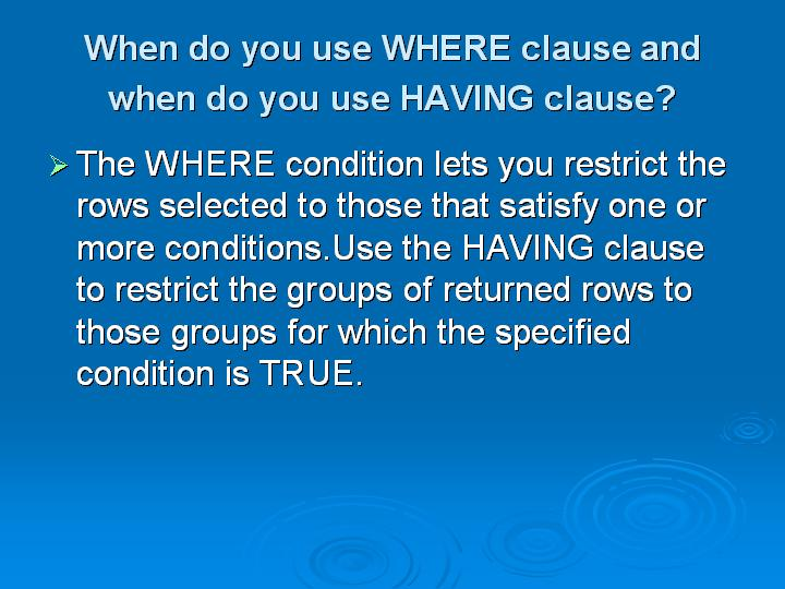 31_When do you use WHERE clause and when do you use HAVING clause