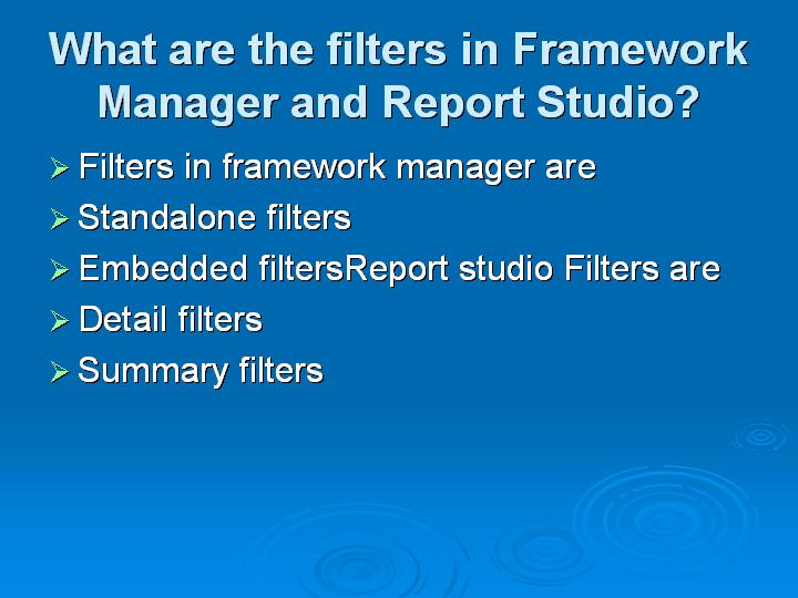 33_What are the filters in Framework Manager and Report Studio
