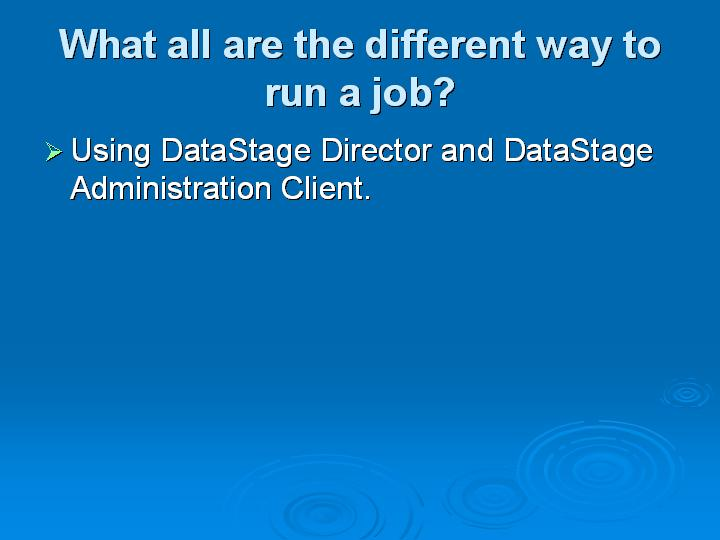 36_What all are the different way to run a job