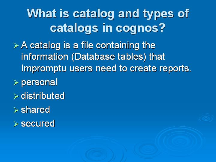 40_What is catalog and types of catalogs in cognos