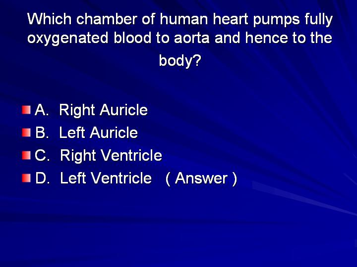 40_Which chamber of human heart pumps fully oxygenated blood to aorta and hence to the body