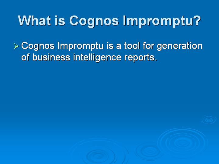 41_What is Cognos Impromptu
