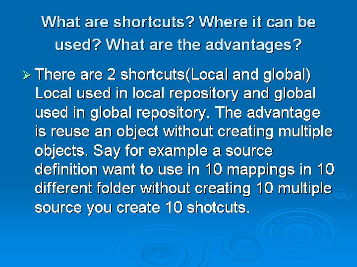 48_What are shortcuts Where it can be used What are the advantages