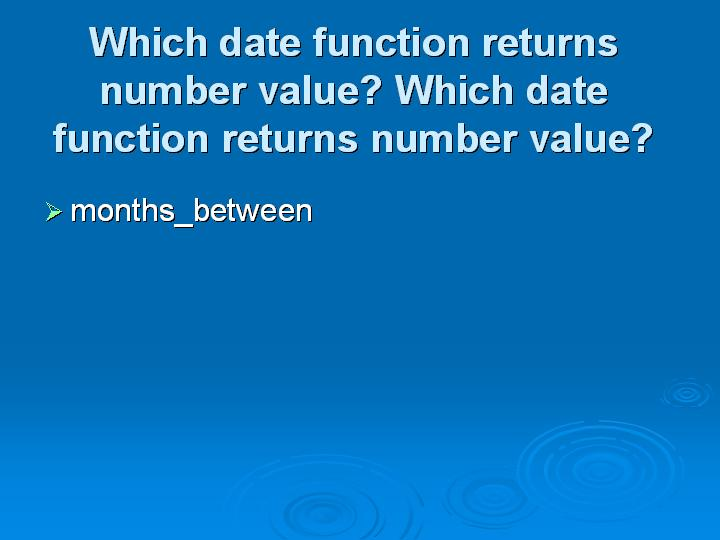 48_Which date function returns number value Which date function returns number value