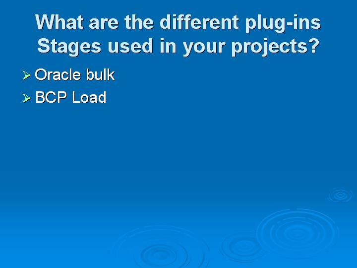 51_What are the different plug-ins Stages used in your projects