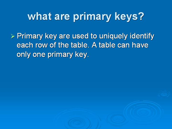 51_what are primary keys