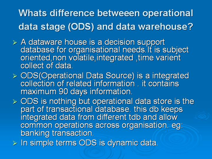 52_Whats difference betweeen operational data stage (ODS) and data warehouse
