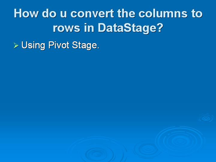 53_How do u convert the columns to rows in DataStage