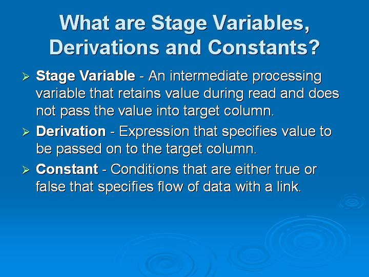 55_What are Stage Variables Derivations and Constants