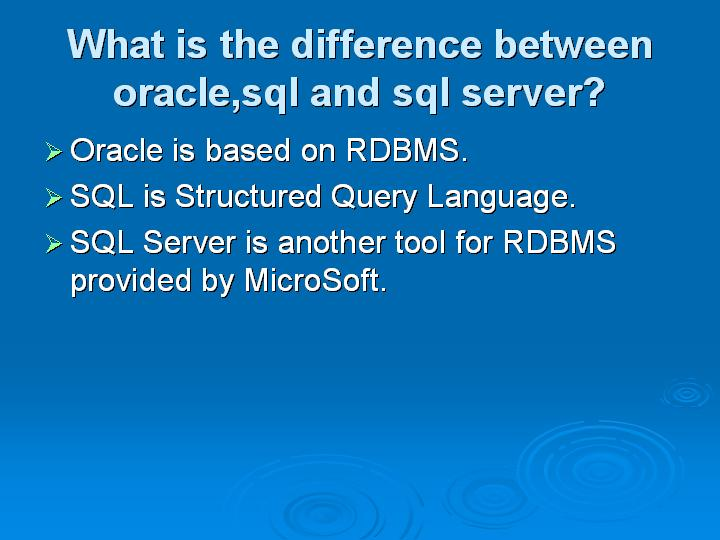 55_What is the difference between oraclesql and sql server