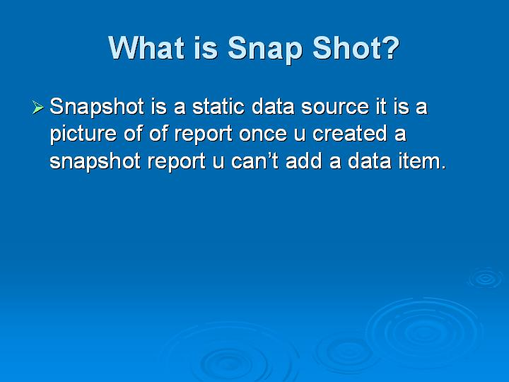 59_What is Snap Shot