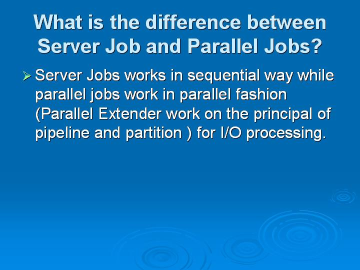 59_What is the difference between Server Job and Parallel Jobs