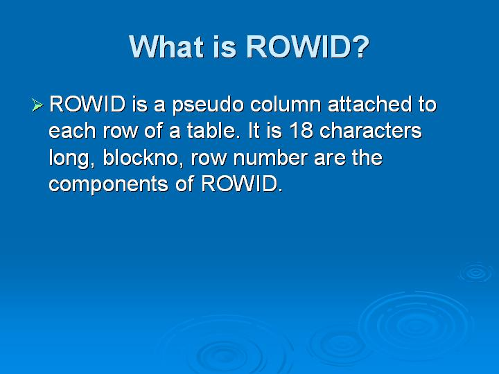 60_What is ROWID