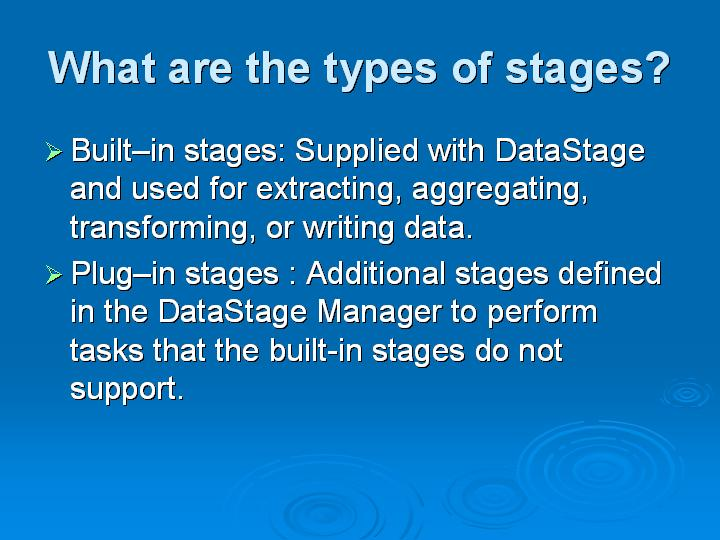 65_What are the types of stages