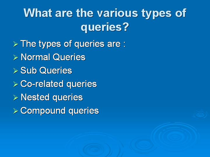 6_What are the various types of queries