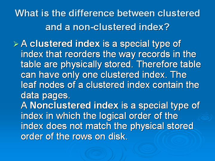 7_What is the difference between clustered and a non-clustered index