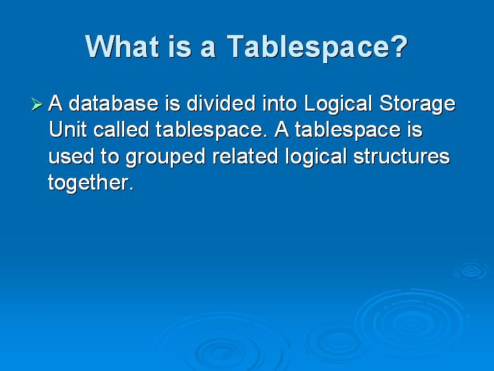8_What is a Tablespace