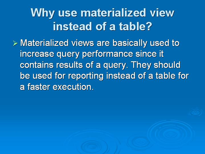 9_Why use materialized view instead of a table